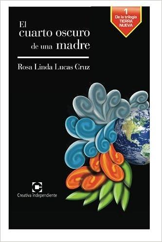 El cuarto oscuro de una madre (Trilogia tierra nueva) (Volume 1 ...
