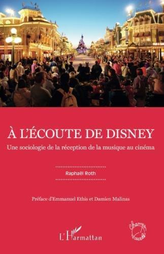 À l'écoute de Disney: Une sociologie de la réception de la musique au cinéma (French Edition)