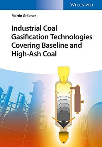 Industrial Coal Gasification Technologies Covering Baseline and High-Ash Coal by Martin Gr??çÂner (2014-11-24)