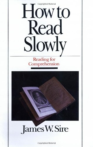 How to Presume from Slowly: Reading for Comprehension (Wheaton Literary Series)