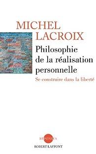 Philosophie de la réalisation personnelle par Michel Lacroix