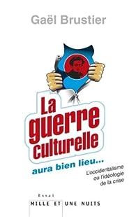 La guerre culturelle aura bien lieu par Gaël Brustier