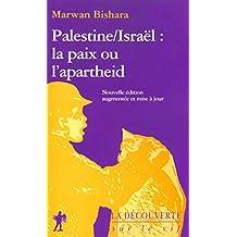 Palestine/Israël : la paix ou l'apartheid
