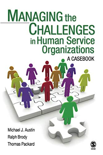 Managing the Challenges in Human Service Organizations: A Casebook (NULL)