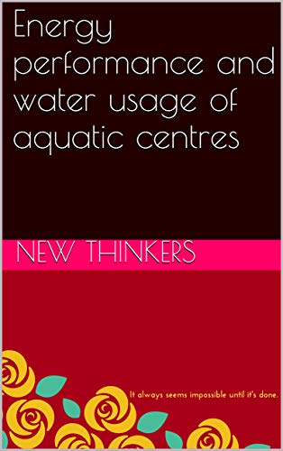 Energy performance and water usage of aquatic centres (Aquatic Center)