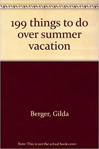 Book 199 things to do over summer vacation by Gilda Berger (1996-08-01)