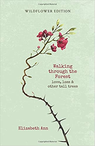 Walking through the forest: love, loss & other tall trees