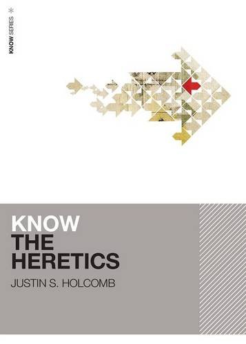 Know The Heretics (KNOW Series)