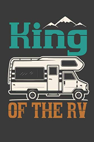 King Of The RV: Camping Journal For Men, Vintage Class C Motor Home Graphic Cover