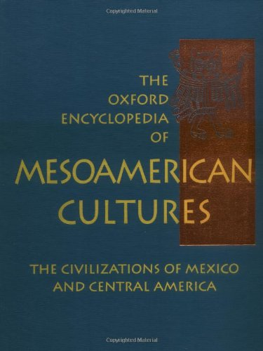 The Oxford Encyclopedia of Mesoamerican Cultures
