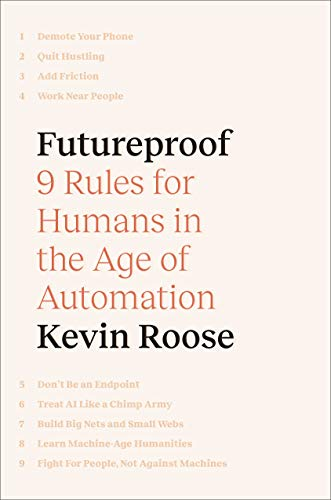Futureproof: 9 Rules for Humans in the Age of Automation
