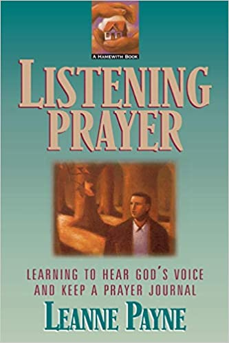 Listening Prayer: Learning to Hear God's Voice and Keep a