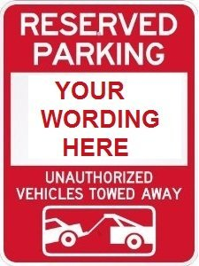 No Signs Parking Personalized (RESERVED PARKING (PERSONALIZED) UNAUTHORIZED VEHICLES WILL BE TOWED)
