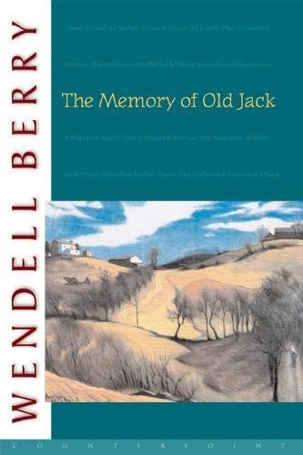The Memory of Old Jack (Port William) [Wendell Berry] (Tapa Blanda)