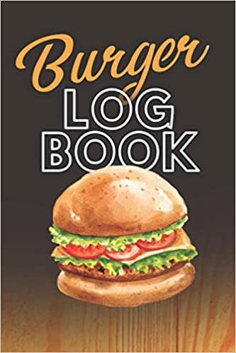 Burger Log Book Log Your Burger Recipes In This Journal Journals Exocet 9798692053862 Amazon Com Books