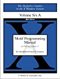 Motif Programming Manual, Vol 6a (Definitive Guides to the X Window System), David Brennan, Dan Heller, Paula Ferguson, 1565920163