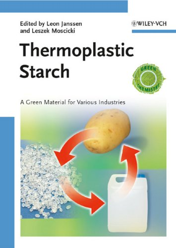 - Thermoplastic Starch: A Green Material for Various Industries
