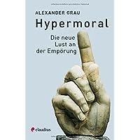 Hypermoral: Die neue Lust an der Empörung