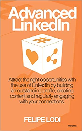 Advanced LinkedIn - First Edition: Attract the right