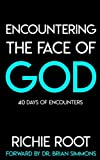 Encountering the Face Of God: 40 days of encounters