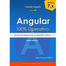 Angular 100% Operativo: Da zero alla realizzazione di una Web APP, in 24 ore (Creare App Angular 7 Vol. 1) (Italian Edition)