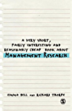 A Very Short, Fairly Interesting and Reasonably Cheap Book about Management Research (Very Short, Fairly Interesting & Cheap Books)