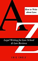 How to Write  about Law: Legal Writing for Law School & Law Reviews