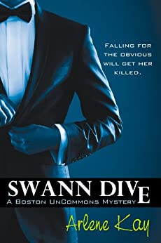 Swann Dive (The Boston Uncommons Mysteries Book 1) by [Kay, Arlene]