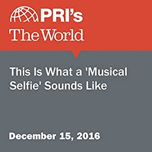 This Is What a 'Musical Selfie' Sounds Like