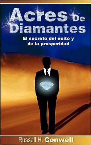 Acres de Diamantes: El Secreto del Exito y de La Prosperidad (Spanish Edition)