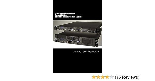 IBM DataPower Handbook Volume I: DataPower Intro & Setup