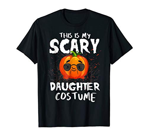 This Is My Scary Daughter Costume T-shirt Halloween Pumpkin