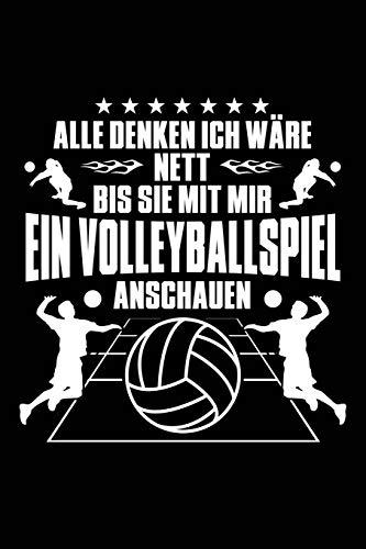 Alle denken ich wäre nett: Notizbuch für Volleyball Volleyballer-in Volleyballspieler-in Volleyball-Fan por Notizbücher und Geschenkideen, Leidenschaft Volleyball