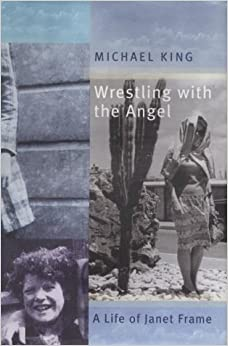 Wrestling with the Angel: A Life of Janet Frame by Michael King (2001-03-23)
