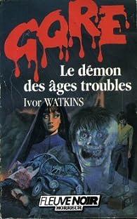 Le démon des ages troubles par Ivor Watkins