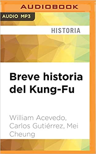 Breve Historia del Kung-Fu: Amazon.es: William Acevedo ...