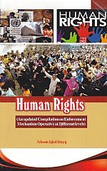 Human Rights: An updated Compilation on Enforcement Mechanism Operative at Different Levels (Enforcement Of Human Rights At International Level)