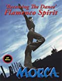 img - for Becoming the Dance - Flamenco Spirit - Third Edition, Revised and Expanded book / textbook / text book