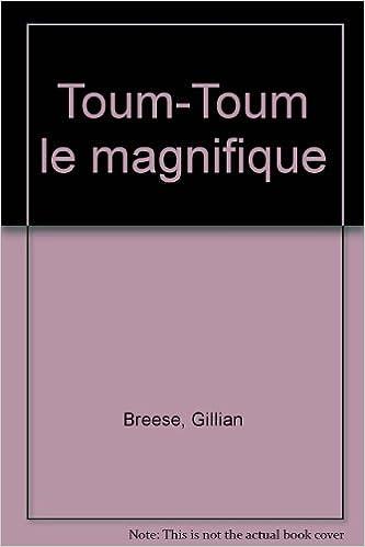 En ligne Toum-Toum le magnifique epub, pdf