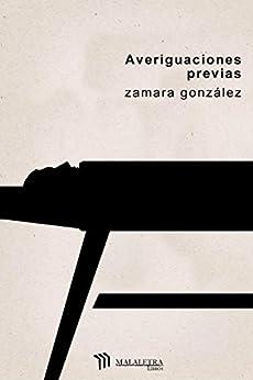 Averiguaciones previas de [González, Zamara]