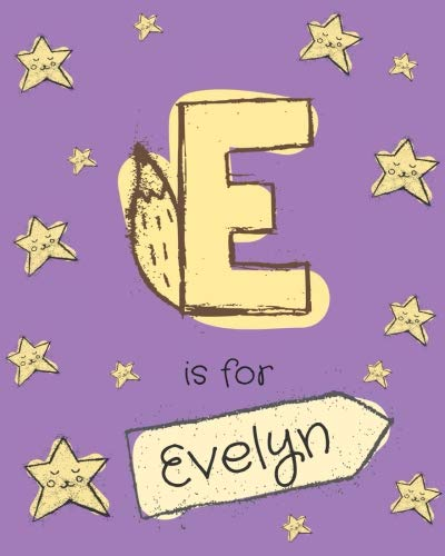E is for Evelyn: Evelyn personalized girls journal notebook. Attractive large 8x10 lined cute girly notebook design with cartoon night stars theme. ... Evelyn. Cute cartoon letter initial monogram.
