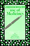 Commonsense Use of Medicines, Fry, J. and Trounce, John R., 0852009968