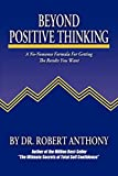 img - for Beyond Positive Thinking: A No-Nonsense Formula for Getting the Results You Want book / textbook / text book