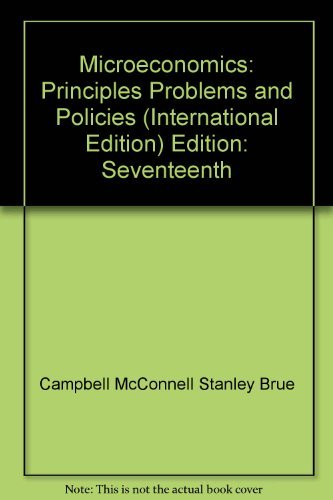 Microeconomics: Principles, Problems, and Policies, Seventeeth (17th) Edition [Value Edition]