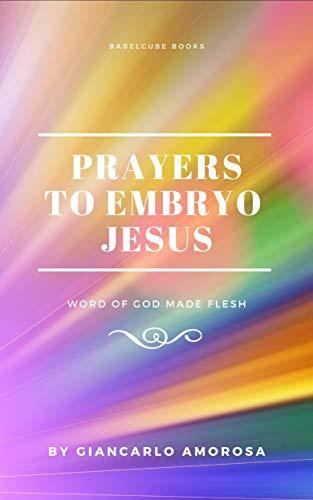 Prayers to Embryo Jesus ()