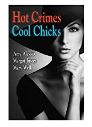 Hot Crimes Cool Chicks: An Anthology