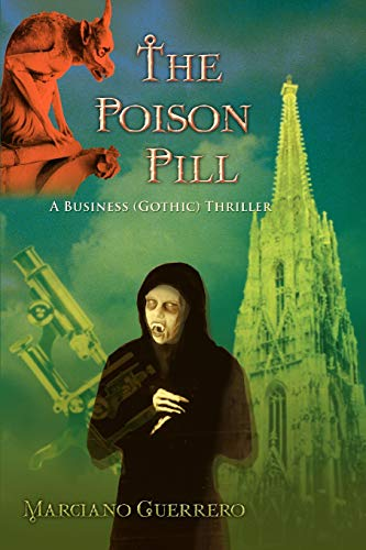 Book: The Poison Pill: A Business Gothic Thriller by Marciano Guerrero