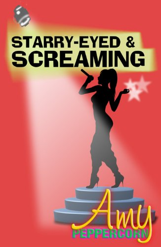 Book: Amy Peppercorn - Starry-Eyed and Screaming by John Brindley