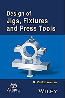 Design of Jigs, Fixtures and Press Tools (Ane/Athena Books)