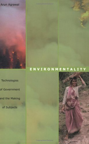 By Arun Agrawal - Environmentality: Technologies of Government and the Making of Subjects: 1st (first) Edition